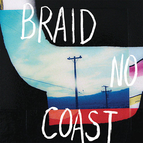 No Coast by Braid