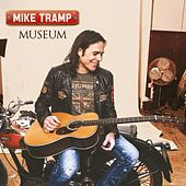 Museum by Mike Tramp