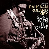 Gone With the Draft by Roland Kirk
