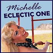 Eclectic One by Michelle
