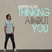 Thinking About You by Andrew Allen