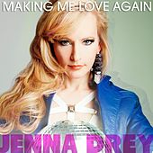 Making Me Love Again by Jenna Drey
