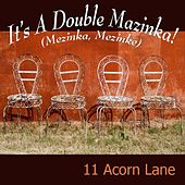 It's a Double Mazinka! (Mezinka, Mezinke) by 11 Acorn Lane