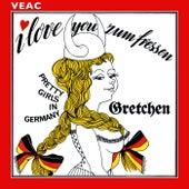 I Love You zum Fressen by Gretchen
