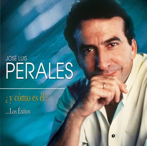 ¿Y Cómo Es El?...Los Exitos by Jose Luis Perales