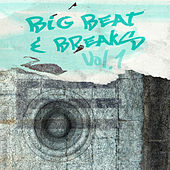 Big Beat & Breaks, Vol. 1 by Various Artists