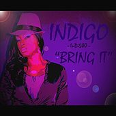 Bring It by Indigo