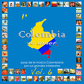Colombia Es Amor, Vol. 6 by Various Artists