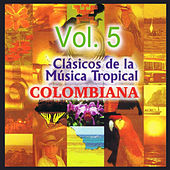 Clásicos de la Música Tropical Colombiana, Vol. 5 by Various Artists