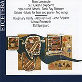 Theo Loevendie, Venus and Adonis, Six Turkish Folkpoems by Nieuw Ensemble