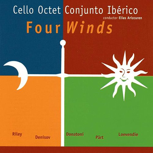 Cello Octet Conjunto Ibérico, Four Winds, Riley, Pärt, Donatoni, Denisov, Loevendie by Cello Octet Conjunto Ibérico