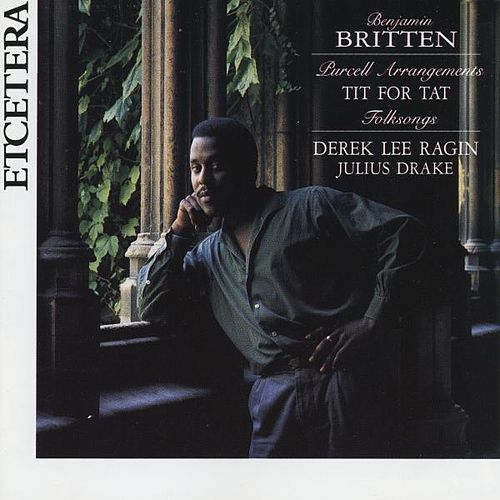 Benjamin Britten, Purcell Arrangements, Tit for tat, Folksongs, recorded live by Derek Lee Ragin