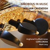 Amorous in music, William Cavendish in Antwerp by Concordia