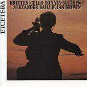 Britten, Cello Sonata, Suite No. 1 by Alexander Baillie