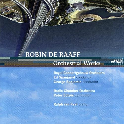 Robin de Raaff, Orchestral Works by Various Artists