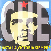 Che (Hasta la Victoria Siempre) by Various Artists