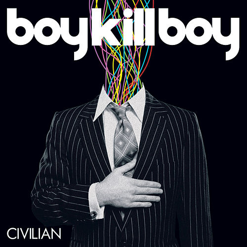 Civilian by Boy Kill Boy