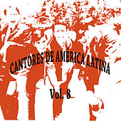 Cantores de América Latina Vol. 8 by Various Artists