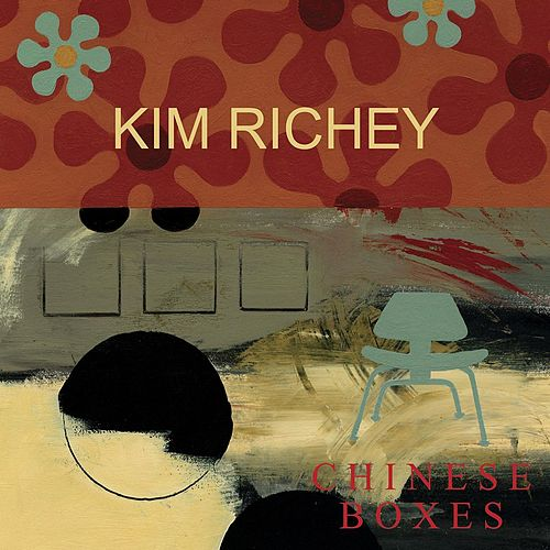 Chinese Boxes by Kim Richey