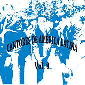 Cantores de América Latina Vol. 9 by Various Artists