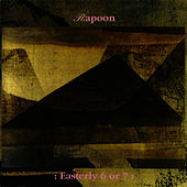 Easterly 6 or 7 by Rapoon
