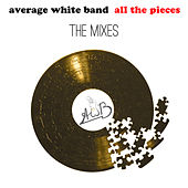 All the Pieces - The Mixes von Average White Band