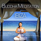 Buddha Meditation Ibiza - Beautiful Beach Sounds (Selected By Tito Torres) by Various Artists