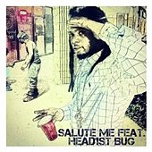 Salute Me (feat. Head1st Bug) by Young Trouble