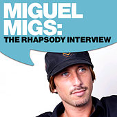 Miguel Migs: The Rhapsody Interview by Miguel Migs