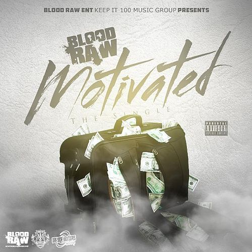 Motivated by Blood Raw