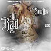 She Bad by Blood Raw
