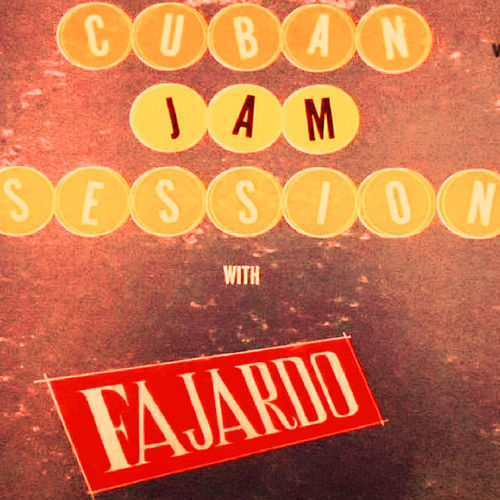Cuban Jam Session by Fajardo
