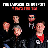 Mum's Tea for Dinner by The Lancashire Hotpots