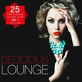Delicious Lounge - 25 Rare & Deluxe Lounge Tunes, Vol. 1 by Various Artists