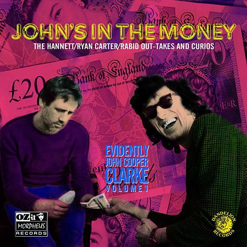 John's in the Money (Evidently John Cooper Clarke, Vol. 1) by John Cooper-Clarke