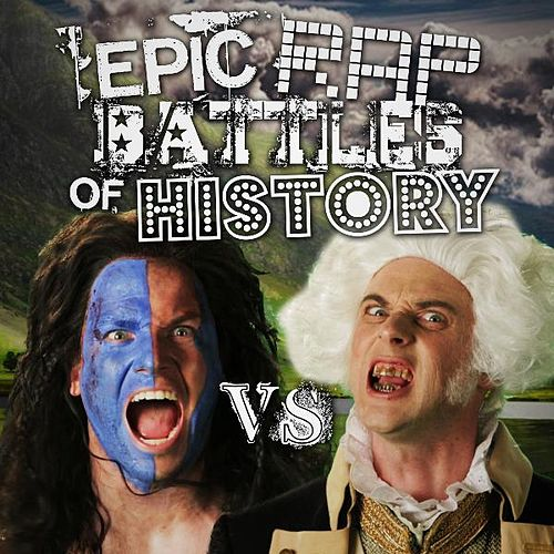 George Washington vs William Wallace by Epic Rap Battles of History