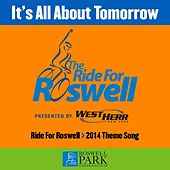 It's All About Tomorrow - 2014 Ride for Roswell Theme Song (feat. Jess Classic & Rachel Palumbo) by Cochise