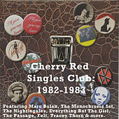 Cherry Red Singles Club: 1982-1983 von Various Artists