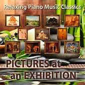 Relaxing Piano Music Classics: Pictures At an Exhibition by Relaxing Piano Music
