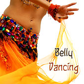 Belly Dancing Music - Indian Lounge Oriental Songs for Belly Dance by Belly Dance