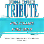 A Tribute to Phil Collins - Pure Gold Instrumentals by Dubble Trubble