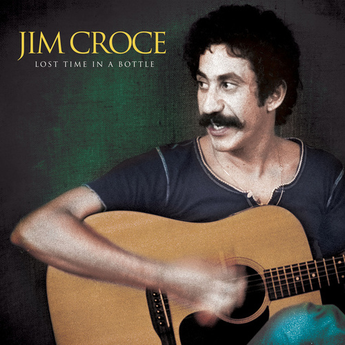 Lost Time in a Bottle by Jim Croce