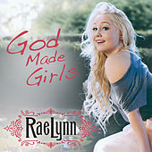 God Made Girls by RaeLynn