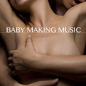 Baby Making Music - Kamasutra Café Bar Erotic Party Music for Sex by Ibiza Erotic Music Café