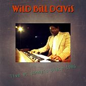 Live At Sonny's Place 1986 by Wild Bill Davis