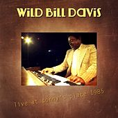 Live At Sonny's Place 1985 by Wild Bill Davis