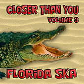 Florida Ska: Closer Than You - Volume 3 by Various Artists