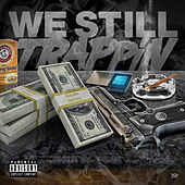 We Still Trappin by Various Artists