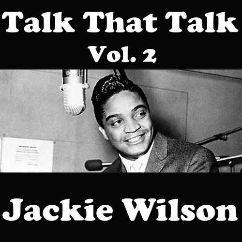 Talk That Talk, Vol. 2 by Jackie Wilson