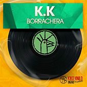 Borrachera - Single by K K